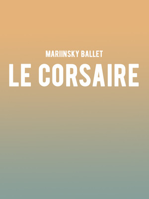Mariinsky Ballet Le Corsaire, Kennedy Center Opera House, Washington
