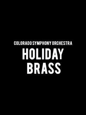 Colorado Symphony Orchestra Holiday Brass, Boettcher Concert Hall, Denver