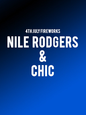 July 4th Fireworks Spectacular: Nile Rodgers and Chic Poster