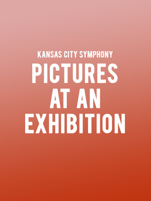 Kansas City Symphony - Pictures at an Exhibition at Helzberg Hall