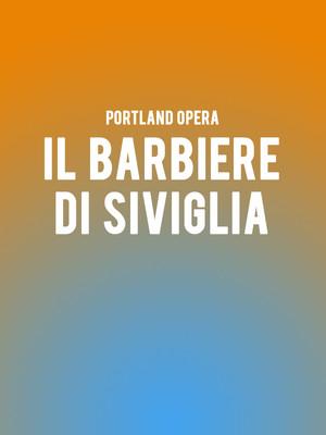 Portland Opera - Il Barbiere di Siviglia at Keller Auditorium