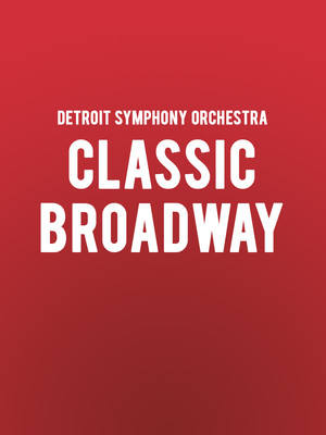 Detroit Symphony Orchestra - Classic Broadway Poster