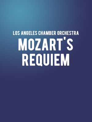 Los Angeles Chamber Orchestra - Mozarts Requiem Poster