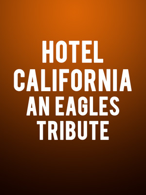 Hotel California An Eagles Tribute Poster