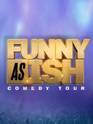 Funny As Ish Comedy Tour Poster