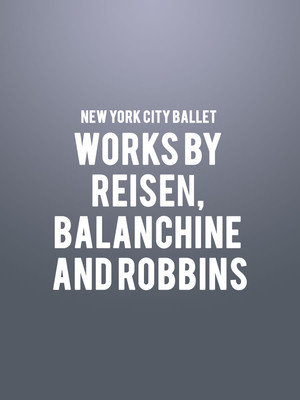 New York City Ballet Works by Reisen Balanchine and Robbins, Kennedy Center Opera House, Washington