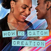How to Catch Creation, Albert Goodman Theater, Chicago