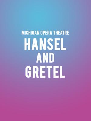 Michigan Opera Theatre - Hansel and Gretel Poster