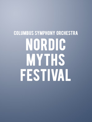 Columbus Symphony Orchestra Nordic Myths Festival, Ohio Theater, Columbus