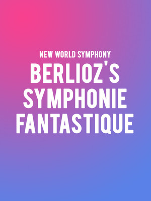 New World Symphony - Berlioz's Symphonie Fantastique Poster
