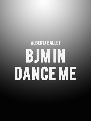 Alberta Ballet - BJM in Dance Me at Northern Alberta Jubilee Auditorium