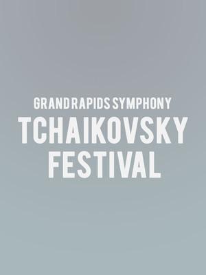 Grand Rapids Symphony - Tchaikovsky Festival Poster
