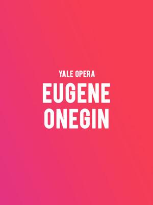 Yale Opera - Eugene Onegin at Shubert Theater