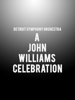 Detroit Symphony Orchestra - A John Williams Celebration Poster