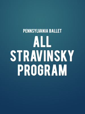 Pennsylvania Ballet - All Stravinsky Program Poster