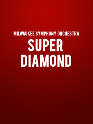 Milwaukee Symphony Orchestra - Super Diamond Poster