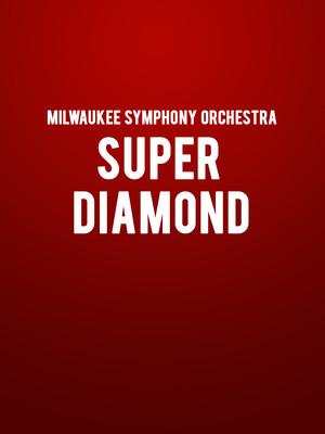 Milwaukee Symphony Orchestra - Super Diamond at Riverside Theatre