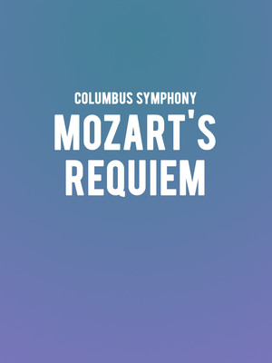 Columbus Symphony - Mozart's Requiem at Ohio Theater