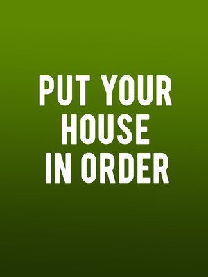 Put Your House in Order at La Jolla Playhouse