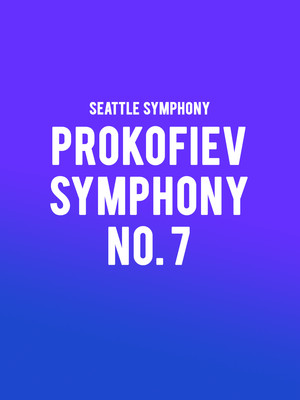 Seattle Symphony Prokofiev Symphony No 7, Benaroya Hall, Seattle