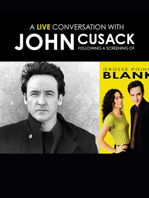 John Cusack - Conversation and Screening of Grosse Pointe Blank Poster