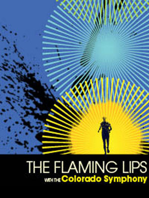 The Flaming Lips with the Colorado Symphony Poster