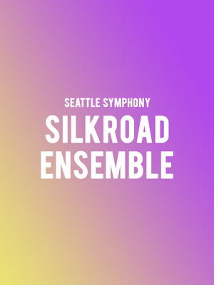 Seattle Symphony Silkroad Ensemble, Benaroya Hall, Seattle