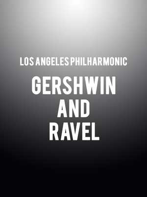 Los Angeles Philharmonic - Gershwin and Ravel Poster