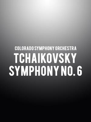 Colorado Symphony Orchestra - Tchaikovsky Symphony No. 6 Poster