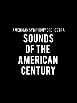 American Symphony Orchestra - Sounds of the American Century Poster