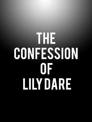 The Confession of Lily Dare, Primary Stages at 45th Street Theatre, New York