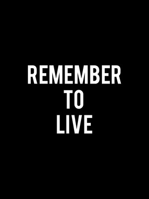 Remember to Live Poster