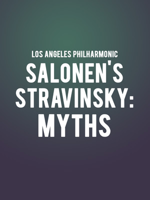 Los Angeles Philharmonic - Salonen's Stravinsky: Myths Poster
