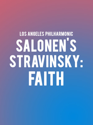 Los Angeles Philharmonic - Salonen's Stravinsky: Faith Poster