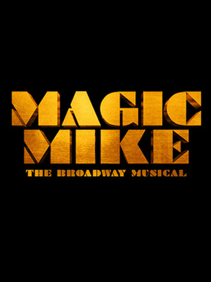 Magic Mike The Musical Poster