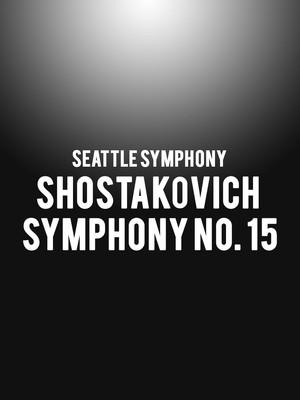 Seattle Symphony - Shostakovich Symphony No. 15 Poster