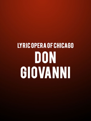 Lyric Opera of Chicago - Don Giovanni at Civic Opera House