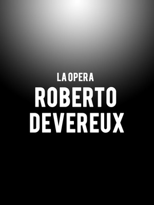 LA Opera Roberto Devereux, Dorothy Chandler Pavilion, Los Angeles