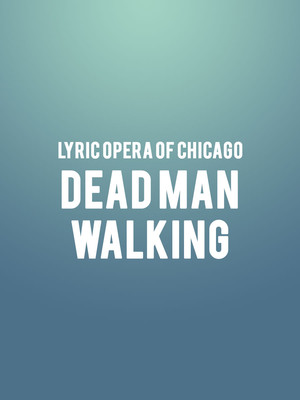 Lyric Opera of Chicago - Dead Man Walking at Civic Opera House
