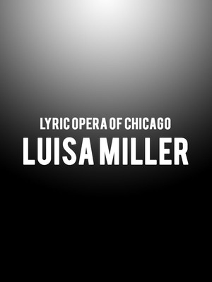 Lyric Opera of Chicago - Luisa Miller at Civic Opera House