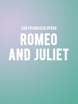 San Francisco Opera - Romeo and Juliet Poster