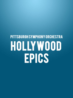Pittsburgh Symphony Orchestra Hollywood Epics, Heinz Hall, Pittsburgh
