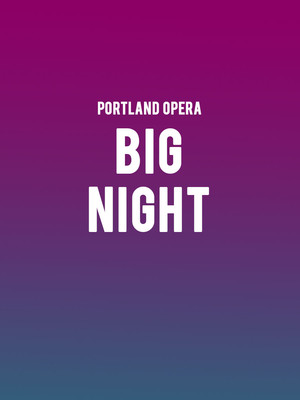 Portland Opera - Big Night Poster