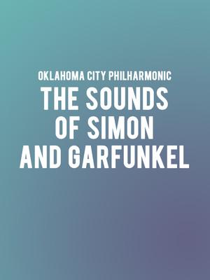 Oklahoma City Philharmonic - The Sounds of Simon and Garfunkel Poster