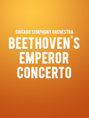Chicago Symphony Orchestra - Beethoven Emperor Concerto at Symphony Center Orchestra Hall