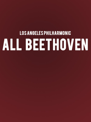 Los Angeles Philharmonic - All Beethoven at Walt Disney Concert Hall