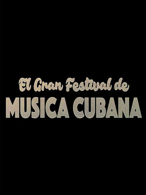 El Gran Festival de Musica Cubana at James Knight Center