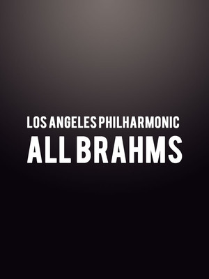 Los Angeles Philharmonic - All Brahms Poster