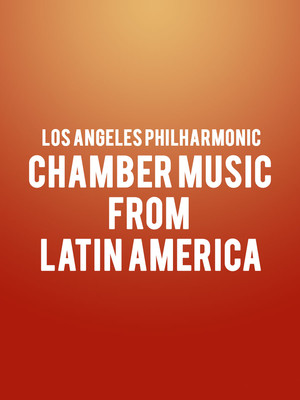 Los Angeles Philharmonic - Chamber Music from Latin America Poster