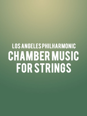 Los Angeles Philharmonic - Chamber Music For Strings Poster